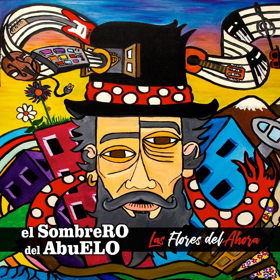 """El Sombrero del Abuelo """"Las Flores del Ahora"""""""